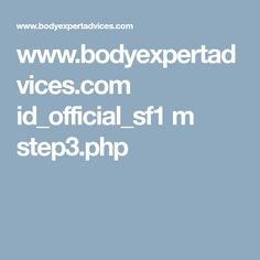 www.bodyexpertadvices.com id_official_sf1 m step3.php