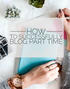HOW TO SUCCESSFULLY BLOG PART TIME