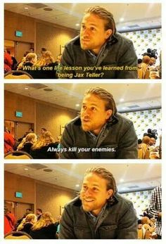 Charlie Hunnam -- that's kinda creepy lol. But I still love him haha