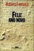 Dose Literária: Livros em Pauta: Feliz Ano Novo - Rubem Fonseca [Eni]