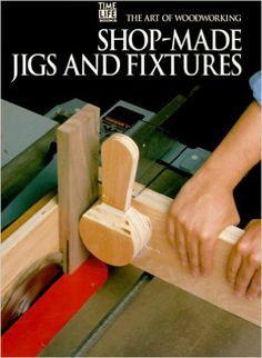 - Part of the popular Time-Life woodworking series. A jig guides the tool to the work, while a fixture guides the work to the tool. This hardcover presents both types quite well. - spiral bound