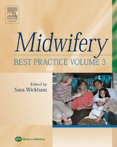 Midwifery: Best Practice, Volume 3, 1e: Sara Wickham RM MA BA(Hons) PGCE(A): 9780750688468: Amazon.com: Books