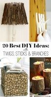 20 Best DIY ideas with Twigs, Sticks and Branches