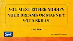 You must either modify your dreams or magnify your skills. - Jim Rohn #SalesGarners #marketingstrategy #marketingtips #marketingagency #businesstips #MondayMorning #MondayMotivation #MotivationalQuotes #BusinessGrowth #GrowthMindset #Success #quoteoftheday Business Quotes, Business Tips, Jim Rohn, Growth Mindset, You Must, Monday Motivation, Motivationalquotes, Quote Of The Day, Dreaming Of You