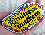 Kindness Matters / painted rock / Sandi Pike Foundas / beach stone from Cape Cod