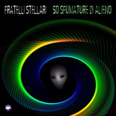 "Fratelli Stellari, ""50 Sfumature di Alieno"": the latest single on Bandcamp ;-)  http://www.messaggidallestelle.altervista.org/english-text.html"