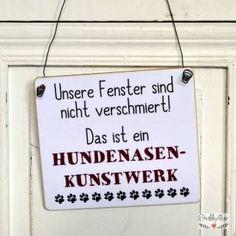 shabbyflair Holzschild mit lustigem Spruch für Hundebesitzer: Meine Fenster sind nicht verschmiert, das ist ein Hundenasenkunstwerk!