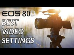 Canon 80D Tutorial - Best Settings For High Quality Video