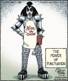 Bizarro Comics Com   | ArcaMax Publishing the power of Punctuation,  Kiss musical band singer wearing apron Kiss The Cook  March 2015