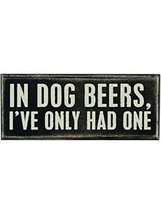 Primitives By Kathy Box Sign, In Dog Beers ❤ Primitives by Kathy