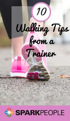 10 Tips to Improve Your Walking Routine. Even your walking can use some improvement! | via @SparkPeople