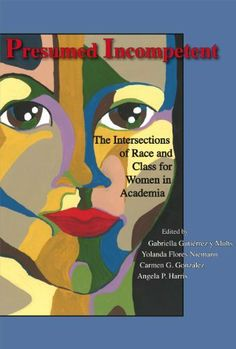 Presumed Incompetent: The Intersections of Race and Class for Women in Academia by Gabriella Gutiérrez y Muhs, http://www.amazon.com/dp/B00C2DPUV2/ref=cm_sw_r_pi_dp_0nuKsb09BWZQT