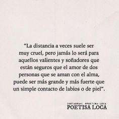 〽️La distancia a veces suele ser muy cruel, pero jamás lo será para aquellos valientes y soñadores...