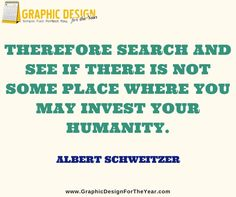 Enough #Graphics for the Entire #Year! 520! No more #Social #Media #Anxiety ! We can help you be a social media guru! Fast! Therefore search and see if there is not some place where you may invest your humanity. -Albert Schweitzer - www.GraphicDesignfortheYear.com