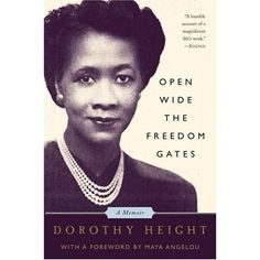 """Read """"Open Wide The Freedom Gates A Memoir"""" by Dorothy Height available from Rakuten Kobo. Dorothy Height marched at civil rights rallies, sat through tense White House meetings, and witnessed every major victor. Dorothy Height, African American Books, American Women, American Fashion, Mary Mcleod Bethune, Racial Equality, Civil Rights Movement, The Freedom, History Facts"""