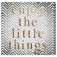Found it at Wayfair - Enjoy The Little Things Textual Art on Wrapped Canvas http://www.wayfair.com/daily-sales/p/The-Lustrous-Look%3A-Metallic-Wall-Art-Enjoy-The-Little-Things-Textual-Art-on-Wrapped-Canvas~ALIV3841~E21112.html?refid=SBP.rBAZEVU6uiCNgULjadqkAoft2Vt9BEKWo-hB7RGHruo
