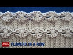 Flowers in a row is just beautiful. The Flowers in a Row Free Knitting Pattern is easy and fun to knit. It comes with a video tutorial to guide through the knitting process. Knitting Stiches, Knitting Videos, Lace Knitting, Knitting Projects, Crochet Stitches, Crochet Lace, Knitting Patterns, Crochet Patterns, Cable Needle