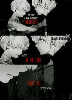 """""""Para você eu sou apenas um monstro, no final... Isso é tudo que eu sempre fui... """"."""