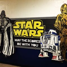 "Star Wars Bulletin Board. ""May the Scores Be With You"" TCAP testing Bulletin Board"