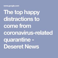 The top happy distractions to come from coronavirus-related quarantine - Deseret News Jack And Madison, Cheer You Up, Problem Solving Skills, Shake It Off, Good Good Father, Feeling Overwhelmed, Finding Joy, Health And Wellbeing, Current Events
