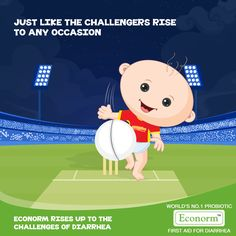 The Royal Challengers Bangalore team has showed us what perseverance can achieve!  Econorm too makes sure your child is always healthy and is able to fight diarrhea in any circumstance!