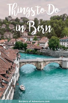The Things to Do in Bern – Travel Switzerland's Capital of Surprises