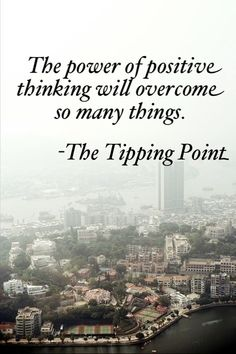 """The power of positive thinking will overcome so many things."" The Tipping Point by Malcolm Gladwell #catchfireyoung #youngevity"