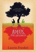 ADEUS POR ENQUANTO - Laurie Frankel - Companhia das Letras