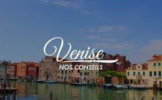 Venise : Conseils d'amis