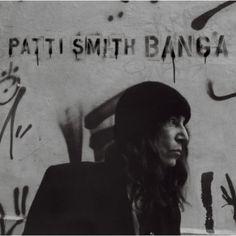 Patti Smith - Banga...very, very cool.