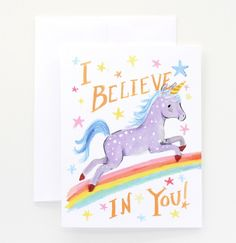 "Let a special someone know you believe in them like you believe in rainbows, stars, and unicorns. - 4.25"" x 5.5"" greeting card - blank interior - white envelope - printed with vegetable-based inks and"