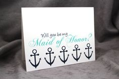 Will You Be My Maid of Honor Card, Asking Maid of Honor, Nautical Wedding Anchor Notecard