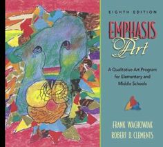 Emphasis Art: A Qualitative Art Program for Elementary and Middle Schools (8th Edition): Frank Wachowiak, Robert D. Clements: 9780205439621: amazon