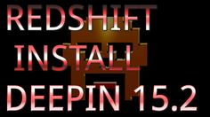 Redshift Setup: Linux Deepin 15.2 Linux, Calm, Youtube, Linux Kernel, Youtubers, Youtube Movies
