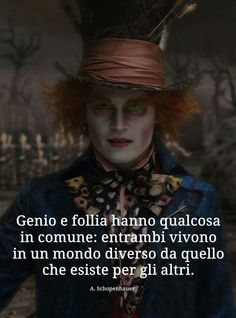 *******Genius and madness have something in common: Both live in a different world from the one that exists for others Jonny Deep, Arte Disney, Life Philosophy, Arte Horror, Tumblr, Book Nerd, Art Quotes, Lyric Quotes, Alice In Wonderland