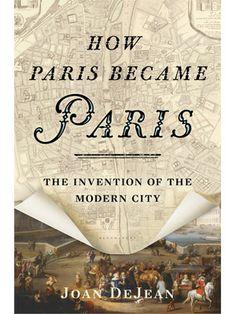 Cover of How Paris Became Paris by Joan DeJean