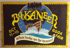 Scholatic Book Fair Fall 2016 Bookaneer Bulletin Board. To make this I projected the logo image onto plain paper and painted it. For a non-artist like myself this took a while to do but the results were good.