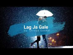 Lag Ja Gale - Shreya Goshal - Lyrical Video with Translation Love Songs For Him, Cute Songs, Gale Song Lyrics, Love Yourself Song, New Whatsapp Video Download, Whatsapp Status Quotes, Song Status, Saddest Songs, Live Tv
