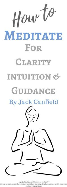 How to Meditate for clarity, intuition and guidance. Excellent article by Best Selling Author, Teacher, Master Psychologist Jack Canfield. Go here now: http://jackcanfield.com/blog/how-to-meditate/?utm_source=facebook.com&utm_medium=social&utm_campaign=bl