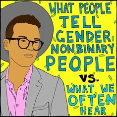What People Say To Gender Nonbinary People Vs. The Subtext We Often Hear