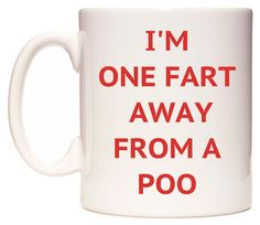 WeDoMugs I'M ONE FART AWAY FROM A POO Mug: Amazon.co.uk: Kitchen & Home