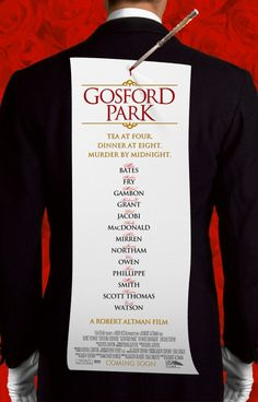 Gosford ParkIn my top 100 best movies for the 21st Century Perfect!