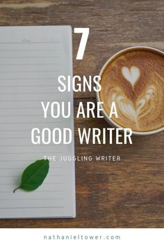 "If you've ever asked yourself, ""Am I a good writer? These 7 things tell the good writers from the bad."