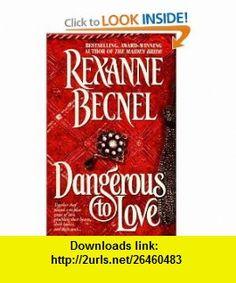 Dangerous To Love (9780312963309) Rexanne Becnel , ISBN-10: 0312963300  , ISBN-13: 978-0312963309 ,  , tutorials , pdf , ebook , torrent , downloads , rapidshare , filesonic , hotfile , megaupload , fileserve