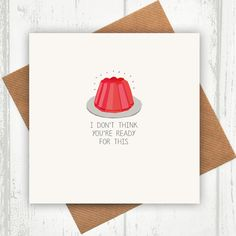 I Don't Think You're Ready For This Jelly - beyonce card - Birthday Cards - Party Invitations - Wedding Invitations - Anniversary Cards Kids Birthday Cards, Funny Birthday Cards, Birthday Quotes, Humor Birthday, Card Birthday, Birthday Parties, Happy Birthday, Creative Wedding Invitations, Party Invitations