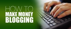 Blogging - Today there are various ways through which one can make money online and blogging is one of them, today a lots of people making money.