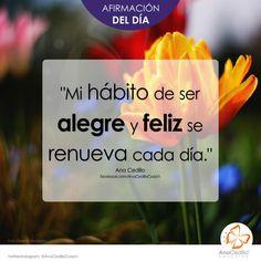 #AfirmaHoy: Mi hábito de ser alegre y feliz se renueva cada día.