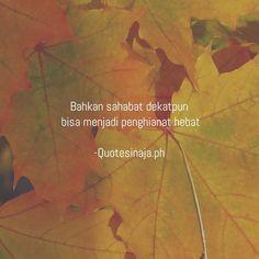 Quotes Sahabat, Short Quotes, Qoutes, Quotes Lockscreen, Cinta Quotes, Girl Power Quotes, Reminder Quotes, Captions, Slogan