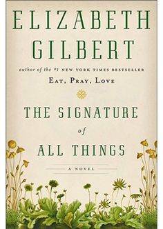 With this novel about a young 19th-century Philadelphia woman who becomes a world-renowned botanist, Gilbert shows herself to be a writer at the height of her powers.