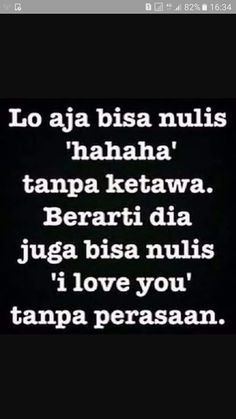 Foto Quotes Lucu, Cinta Quotes, Home Quotes And Sayings, Daily Quotes, Life Quotes, Tumblr Quotes, Text Quotes, Funny Meme Quotes, Funny Tweets Twitter